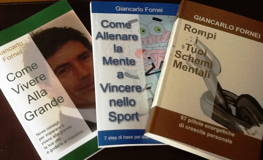 Gli ultimi 3 libri scritti dal coach motivazionale Giancarlo Fornei