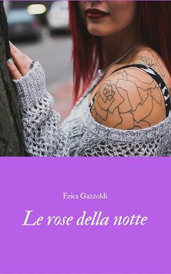 Le rose della notte di Erica Gazzoldi
